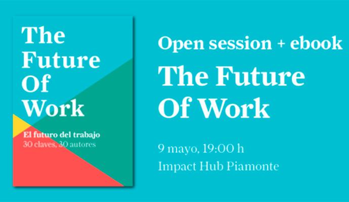 """Foxize celebra en Madrid una open session para presentar el ebook """"The Future od Work: 30 claves, 30 autores."""