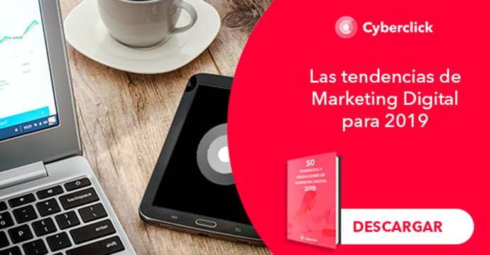 "Cyberclick ha querido reunir las más innovadoras en un ebook gratuito titulado ""50 Tendencias y Predicciones de Marketing Digital 2019""."