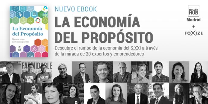 """Impact Hub Madrid y Foxize presentan el ebook """"La Economía del Propósito"""""""