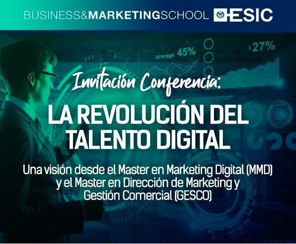 El próximo 19 de junio se impartirá la conferencia 'La revolución del talento digital' en ESIC Barcelona