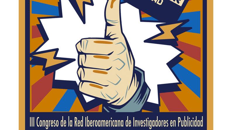 'Transformar la publicidad para cambiar la sociedad'.Tercer Congreso de la Red Iberoamericana de Investigadores en Publicidad